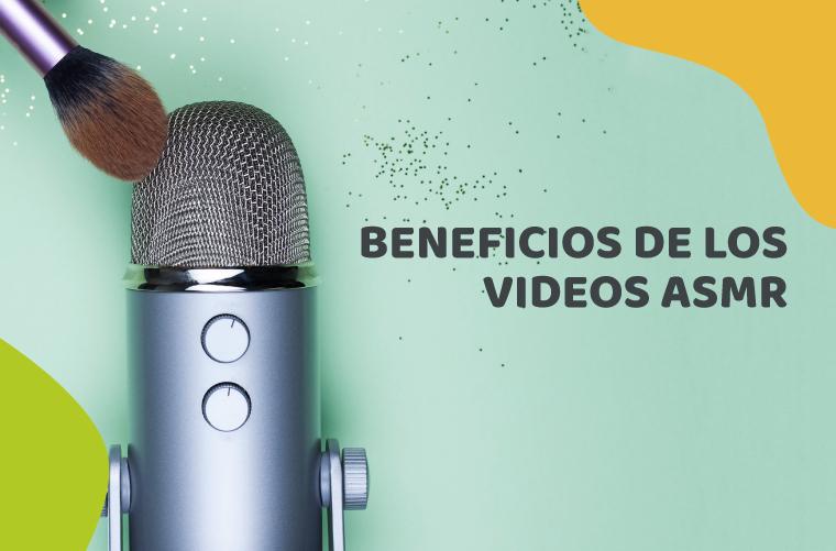 7 beneficios de los videos ASMR