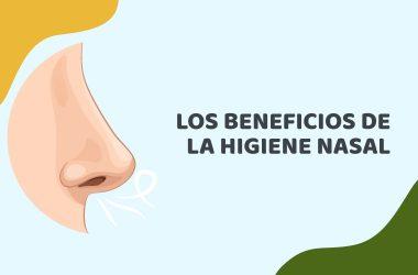 Fosas nasales importancia de su limpieza y la correcta higiene